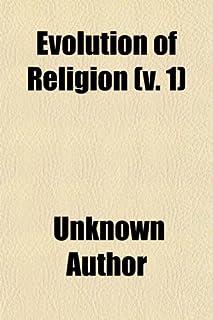 Evolution of Religion (Volume 1)