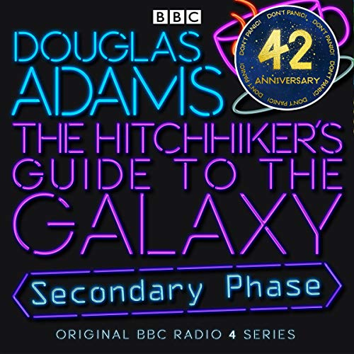 Couverture de The Hitchhiker's Guide to the Galaxy: The Secondary Phase (Dramatised)