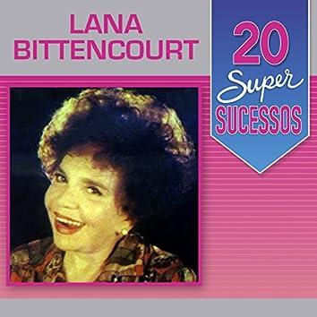 20 Super Sucessos: Lana Bittencourt