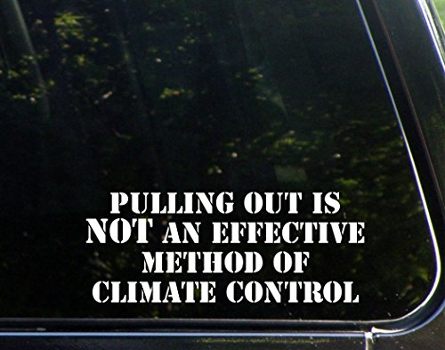 Pulling Out Is Not An Effective Method Of Climate Control - 8-3/4