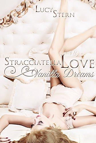 Stracciatella Love: Vanilla Dreams...