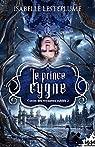 Contes des royaumes oubliés, tome 2 : Le prince cygne par Lesteplume