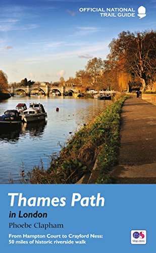 Thames Path in London: From Hampton Court to Crayford Ness: 50 miles of historic riverside walk (National Trail Guides) (English Edition)