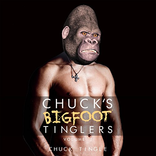 Chuck's Bigfoot Tinglers: Volume 1 audiobook cover art