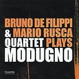 Bruno de Filippi & Mario Rusca Quartet Plays Modugno