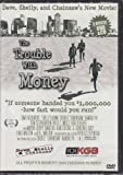 The Trouble With Money - Dave, Shelly and Chainsaw's New Movie! - DVD and The Best Bits of 2006' - Audio CD