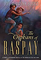 The Orphans of Raspay: A Penric & Desdemona Novella in the World of the Five Gods