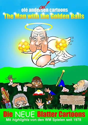 The Man with the Golden Balls (Deutsche Version): Die NEUE Blatter Cartoons (German Edition)