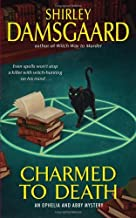 Charmed to Death (Ophelia & Abby Mysteries, No. 2): An Ophelia and Abby Mystery (Abby and Ophelia Series Book 3)