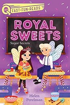 Sugar Secrets: Royal Sweets 2 (QUIX) by [Helen Perelman, Olivia Chin Mueller]
