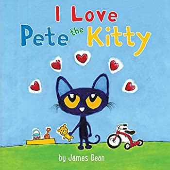 Pete the Kitty  I Love Pete the Kitty  Pete the Cat