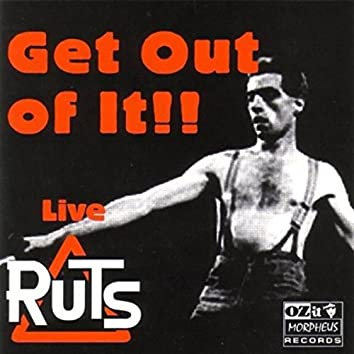 Live - Get Out Of It!!