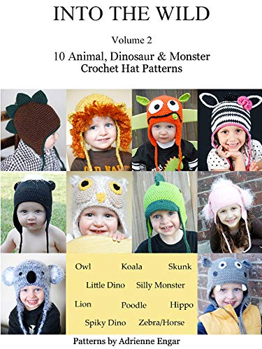 Into the Wild Volume 2: 10 Animal, Dinosaur, & Monster Crochet Hat Patterns (English Edition)