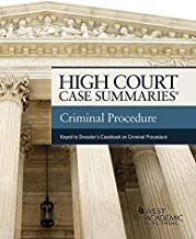 High Court Case Summaries on Criminal Procedure (Keyed to Dressler and Thomas)