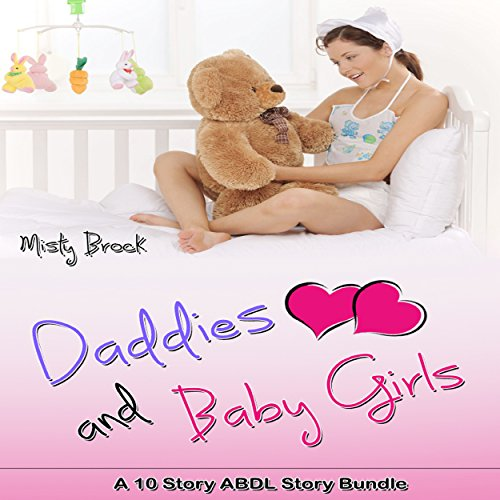 Daddies and Baby Girls: A 10 Story ABDL Erotica Bundle audiobook cover art