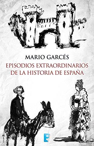 Episodios extraordinarios de la Historia de España eBook: Sanagustín, Mario Garcés: Amazon.es: Tienda Kindle