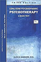 Long-Term Psychodynamic Psychotherapy: A Basic Text (Core Competencies in Psychotherapy)