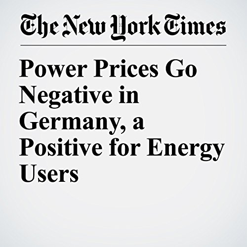 Power Prices Go Negative in Germany, a Positive for Energy Users copertina