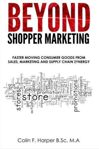 Beyond Shopper Marketing: Faster Moving Consumer Goods from Sales, Marketing and Supply Chain Zynergy