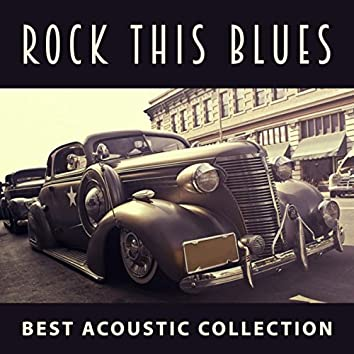 Rock This Blues: Best Acoustic Collection for Blues Lovers