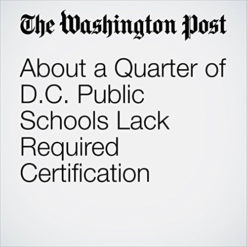 About a Quarter of D.C. Public Schools Lack Required Certification copertina