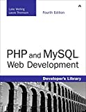 PHP and MySQL Web Development (Developer's Library) - Luke Welling