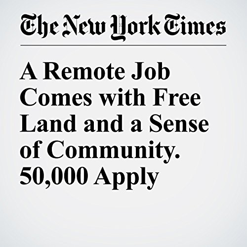 A Remote Job Comes with Free Land and a Sense of Community. 50,000 Apply audiobook cover art