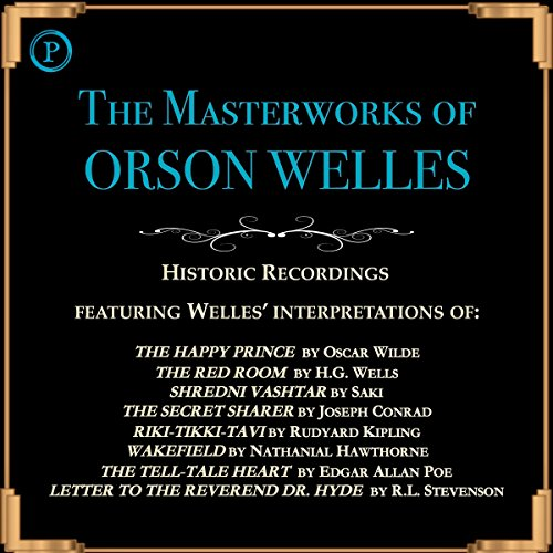 The Masterworks of Orson Welles                   De :                                                                                                                                 Oscar Wilde,                                                                                        H. G. Wells,                                                                                        Saki,                   and others                          Lu par :                                                                                                                                 Orson Welles                      Durée : 4 h et 6 min     Pas de notations     Global 0,0