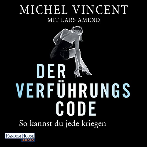 Der Verführungscode     So kannst du jede kriegen              By:                                                                                                                                 Michel Vincent,                                                                                        Lars Amend                               Narrated by:                                                                                                                                 Charles Rettinghaus                      Length: 8 hrs and 29 mins     2 ratings     Overall 4.5