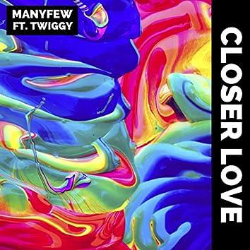 Closer Love