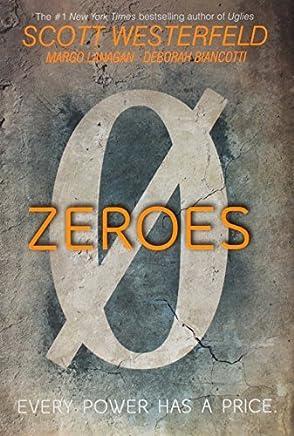 Zeroes by Scott Westerfeld Margo Lanagan Deborah Biancotti(2015-09-29)