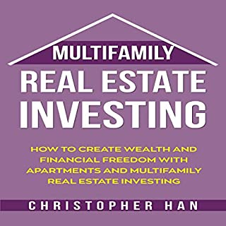 Multifamily Real Estate Investing: How to Create Wealth and Financial Freedom with Apartments and Multifamily Real Estate Investing audiobook cover art