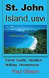 St. John Island, USVI: Travel Guide, Vacation, Holiday, Honeymoon