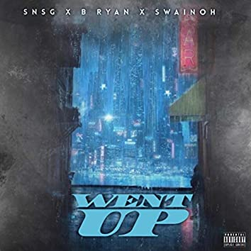 Went Up (feat. Swainoh & B Ryan)