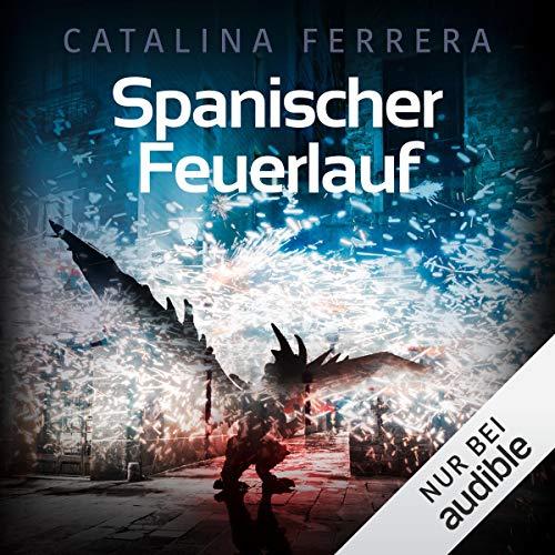 Spanischer Feuerlauf: Ein Fall für Karl Lindberg & Alex Diaz 3