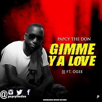 Gimme Ya Love (feat. Ogee)