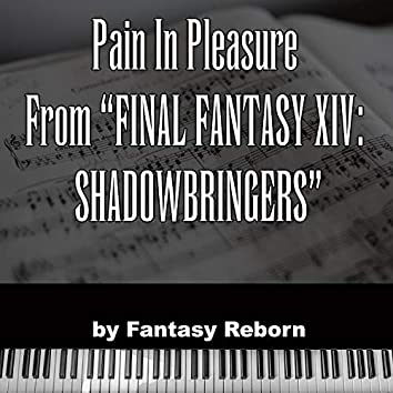 """Pain In Pleasure (from """"Final Fantasy XIV Shadowbringers"""")"""