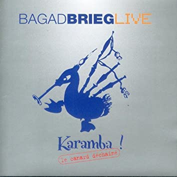 Karamba (Le canard déchainé - Breton Pipe Band - Celtic Music from Brittany ) (Live)