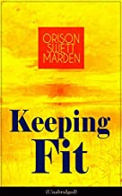 Keeping Fit (Unabridged): How to Maintain Perfect Balance of Mind and Body, Unimpaired Physical Vigor and Absolute Inner Harmony