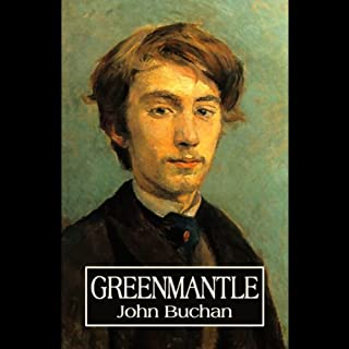 Greenmantle                   By:                                                                                                                                 John Buchan                               Narrated by:                                                                                                                                 Robert Whitfield                      Length: 8 hrs and 59 mins     5 ratings     Overall 4.6
