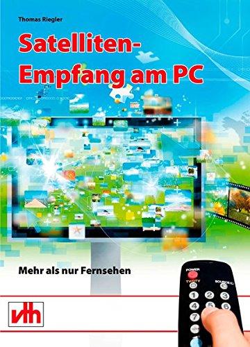 Satelliten-Empfang am PC: Mehr als nur Fernsehen