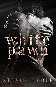 White Pawn: A Dark Psychological Romance by [SJ Cole, Stevie J. Cole]