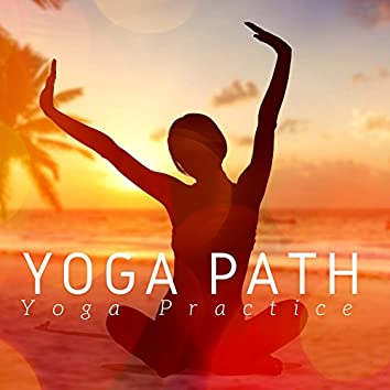 Yoga Path: Yoga Practice, Inner Strength, Zen Yoga Flow Music, Meditation Music