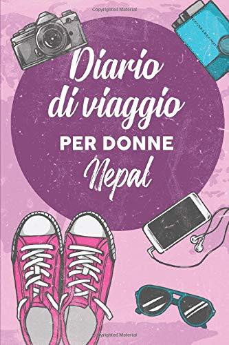 Diario Di Viaggio Per Donne Nepal: 6x9 Diario di viaggio I Taccuino con liste di controllo da compilare I Un regalo perfetto per il tuo viaggio in Nepal e per ogni viaggiatore