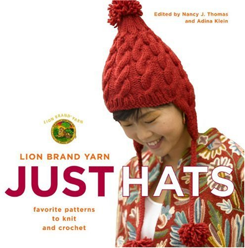 Lion Brand Yarn: Just Hats: Favorite Patterns to Knit and Crochet
