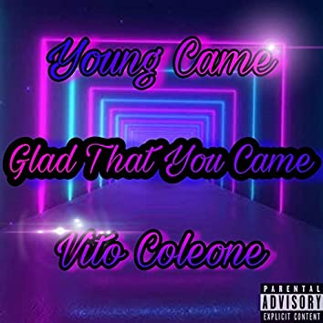 Glad That You Came (feat. Vito Coleone)