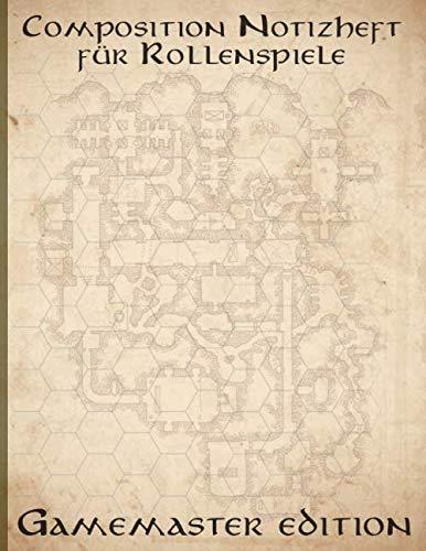 Composition Notizheft für Rollenspiele: Gamemaster Edition. Dieses Buch enthält: Leere Seiten, Punkte Grid, Cornell Notizen, Graph Seiten (5x5), ... Heft/Storyboard, Halb Graph/Halb Leer (5x5)