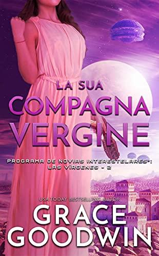 La su compañera virgen (Programa de Novias Interestelares : Las vírgenes nº 2) de Grace Goodwin