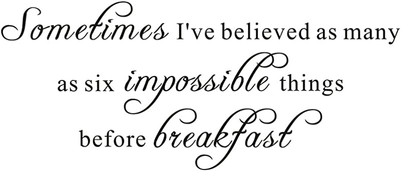 Sometimes I Ve Believed As Many As Six Impossible Things Before Breakfast Alice In Wonderland Nursery Baby Home Mural DIY Quote Wall Sticker Decals Transfer Removable Lettering Size1 23 2 X 9 8