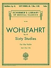 Wohlfahrt Op. 45: Sixty Studies for the Violin, Book 1 (Schirmer's Library of Musical Classics, Vol.838)